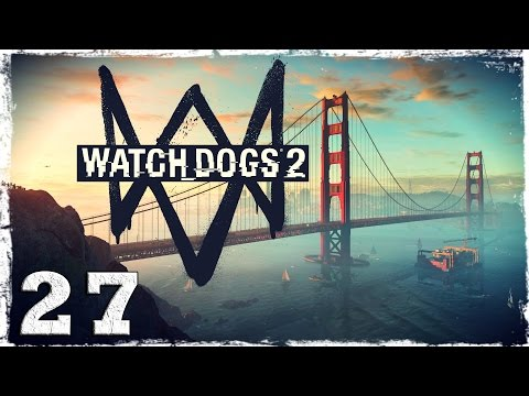 Смотреть прохождение игры Watch Dogs 2. #27: Узник Алькатраса.
