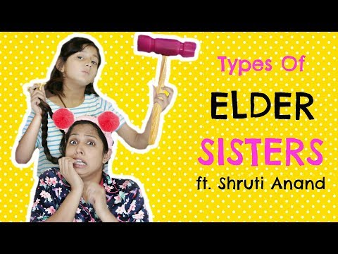 Types of ELDER SISTERS ft. Shruti Arjun Anand ... #MyMissAnand #Fun #Kids