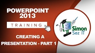 PowerPoint 2013 Training - Creating a Presentation - Part 1 - PowerPoint 2013 Tutorial