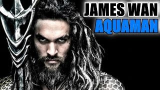 Nerf Herders Podcast #17: James Wan Confirmed to Direct Aquaman!