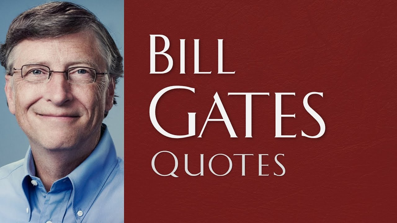 bill gates quotes | selected quotes from bill gates (hd quality
