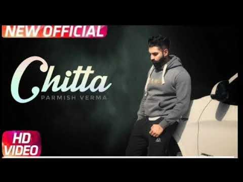 Chitta (Full Video) | Parmish Verma | Desi Crew | New Punjabi Song 2018