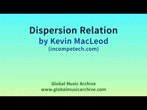 Dispersion Relation by Kevin MacLeod 1 HOUR