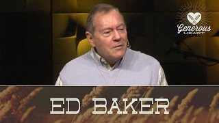 A Generous Heart: Because We Are Blessed - Ed Baker