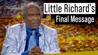 Little Richard Final Message