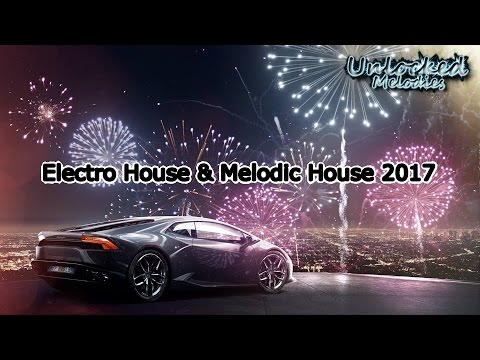 New Electro House & Melodic House Mix 2017 [Unlocked Melodies]