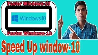 Speed up Windows-10 (Tips & Tricks)