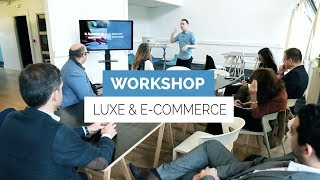 Workshop : Luxe & E-commerce avec Gaël Le Calvez