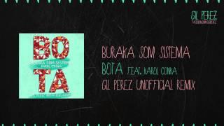 Buraka Som Sistema feat Karol Conka - BOTA (Gil Perez Remix)