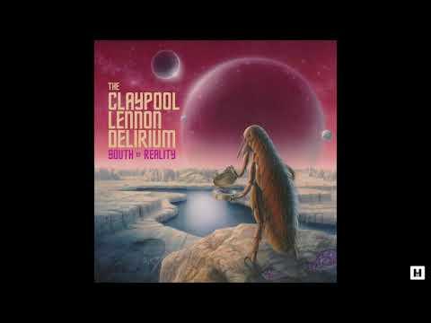 The Claypool Lennon Delirium - South Of Reality (2019) (Full Album)