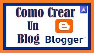 COMO CREAR UN BLOG EN BLOGGER PASO A PASO Y  FACIL 2018 - TUTORIAL