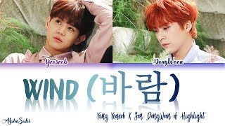 [2.95 MB] Highlight [하이라이트] Yoseob X Dongwoon [요섭 & 동운] - 바람 [Wind] Lyrics/가사 [Han|Rom|Eng]
