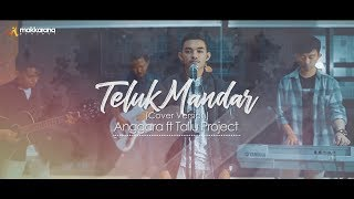 Teluk Mandar - Lirik Lagu - Cover Version Anggara ft Tallu Project