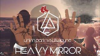 Heavy Mirror (Linkin Park ft. Kiiara vs Lil Wayne Mashup)