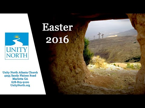 Unity Church Sermon – Unity North Atlanta Easter 2016