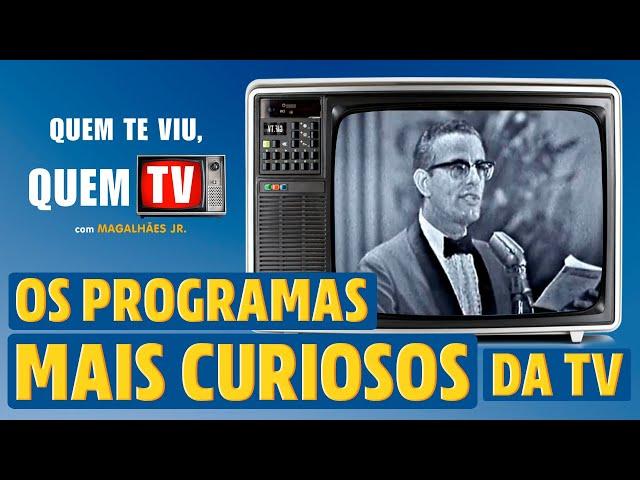 OS PROGRAMAS MAIS CURIOSOS DA TV - Quem Te Viu, Quem TV - Programa 29 - Olá, Curiosos! 2021