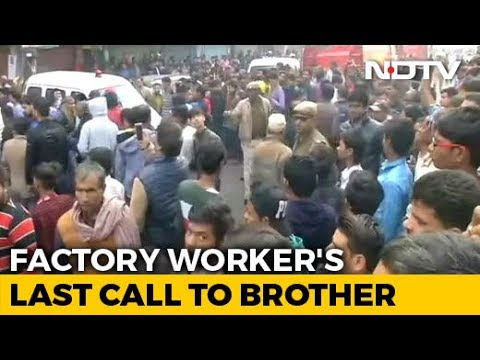 """Brother, Going To Die Today"": Delhi Fire Victim In Last Phone Call"