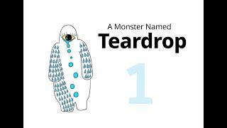 "A Monster Named Teardrop - E01: ""We belong to the world."""