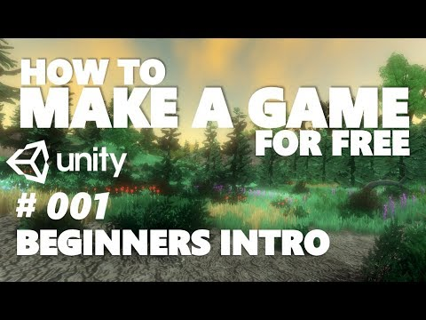 HOW TO MAKE A GAME FOR FREE #001 - INTRODUCTION - UNITY TUTORIAL