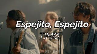 Download Mp3 TIMØ Espejito Espejito