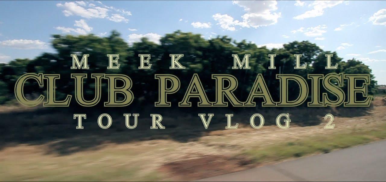Download Meek Mill - Club Paradise Tour (Vlog #2)