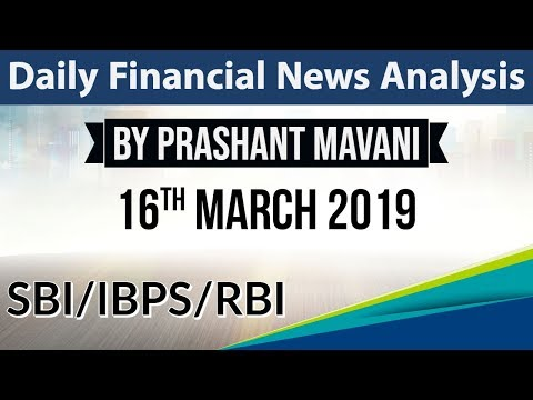 16 March 2019 Daily Financial News Analysis for SBI IBPS RBI Bank PO and Clerk