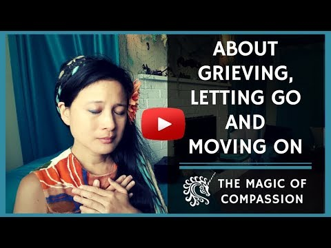 On Grieving, Letting Go and Moving Forward Mp3