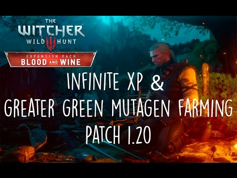 The witcher 3 blood and wine: Infinite xp and Greater green mutagen farming patch 1.20 pc,ps4,xbox