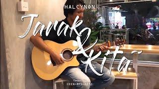 Jarak dan Kita-Dhyo Haw (Cover) by HALCYNON