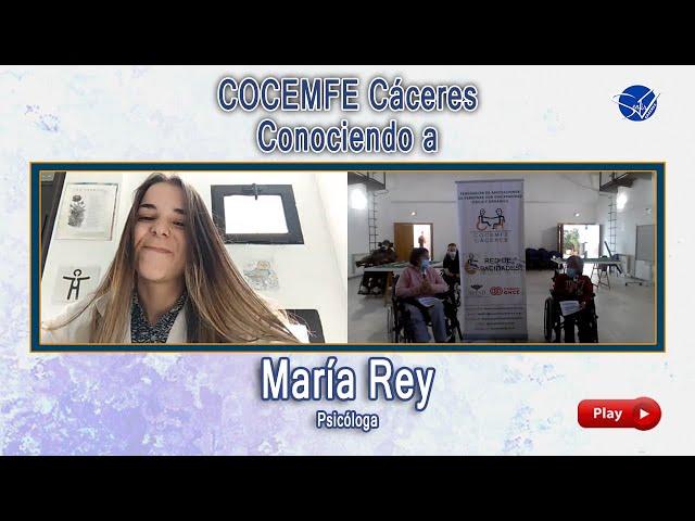 COCEMFE Cáceres. Conociendo a María Rey, psicóloga