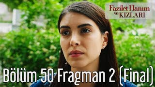 Fazilet Hanım ve Kızları 50. Bölüm (Final) 2. Fragman