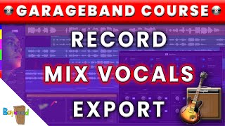 How To Record Songs & Mix Vocals Using Garage Band