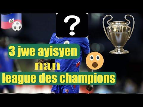 3 ayisyen ki jwe league des champions deja
