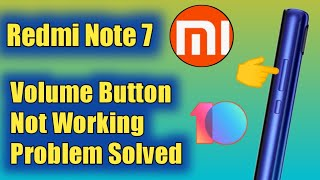 Redmi Note 7, 8 Pro Volume Button Not working Problem Solved
