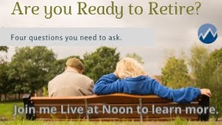 Am I ready for retirement? Four questions you need to ask!