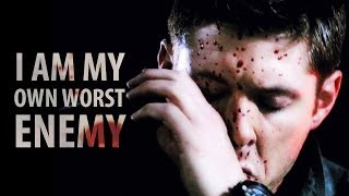 I Am My Own Worst Enemy | Dean Winchester