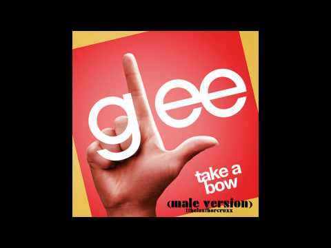 Glee Cast - Take a Bow (male version)