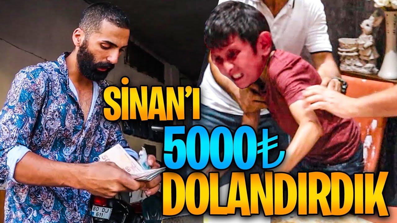 SİNAN'I DOLANDIRDIK   BORC İSTEDİK VERMEDİ, 5000 TL'SİNİ HİÇ ETTİK