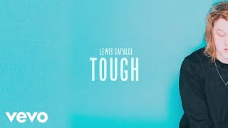 Lewis Capaldi - Tough (Official Audio)