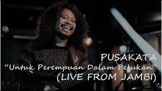 Gambar cover [HD] PUSAKATA - UNTUK PEREMPUAN DALAM PELUKAN | Payung Teduh Cover | Live From Authenticity - Jambi