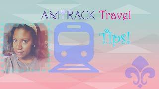 My Amtrak Travel Tips!