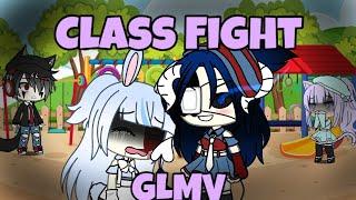 Class Fight// GLMV// Gacha life// Music video