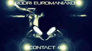 Download Mp3 Rodri Euromaniako - Contact 4   2018
