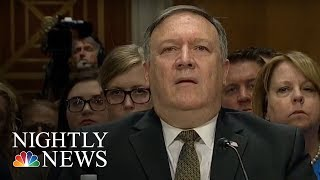Mike Pompeo Grilled In Secretary Of State Confirmation Hearing | NBC Nightly News