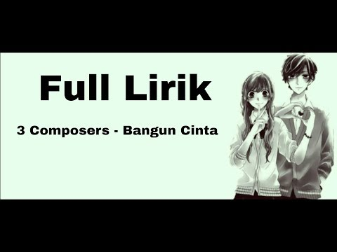 3 Composers - Bangun Cinta (Full Lirik) | Single Pop Terbaru 2018