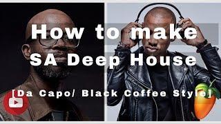Make SA Deep House Like Da Capo and Black Coffee || FL Studio