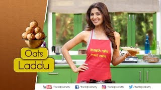 Oats Laddu | Shilpa Shetty Kundra | Healthy Recipes | The Art Of Loving Food
