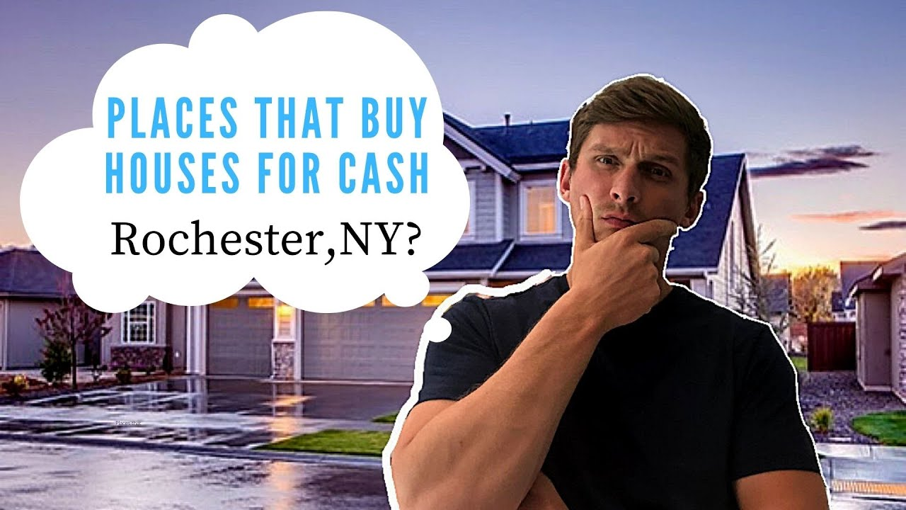 Places that Buy Houses for Cash Rochester NY