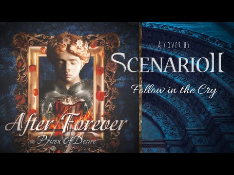 After Forever - Follow in the Cry (By Scenario II)