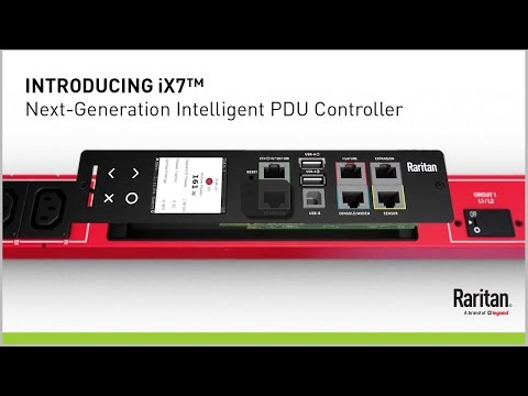 Raritan iX7™ PDU Controller: More Capabilities, More Features, More Power Resolution